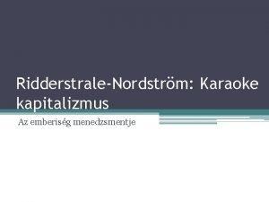 RidderstraleNordstrm Karaoke kapitalizmus Az emberisg menedzsmentje Dr Jonas