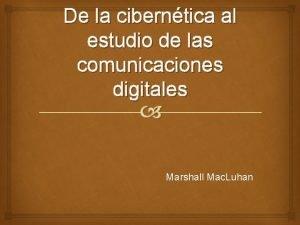 De la ciberntica al estudio de las comunicaciones