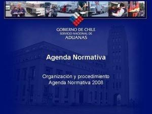 Agenda Normativa Organizacin y procedimiento Agenda Normativa 2008