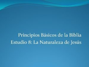 Principios Bsicos de la Biblia Estudio 8 La
