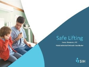 Safe Lifting Kacey Chamness ATC Rehab Industrial Outreach
