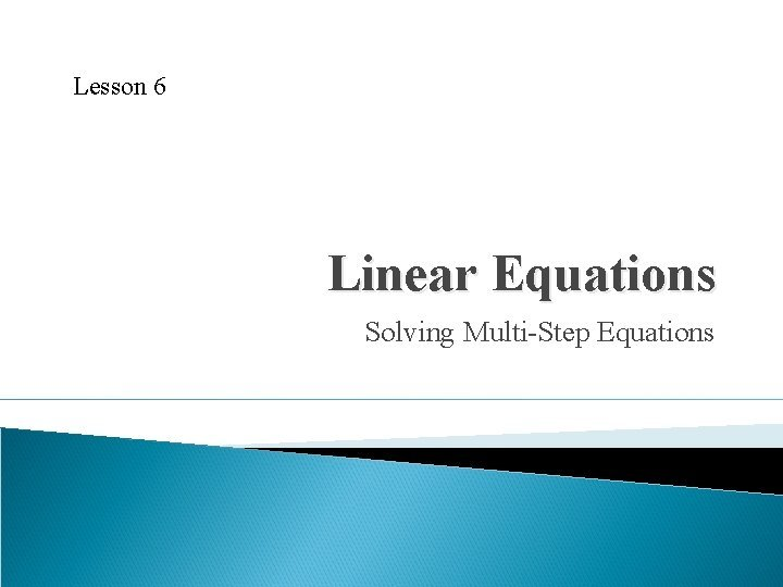 Lesson 6 Linear Equations Solving MultiStep Equations WarmUp