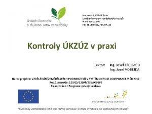 Hroznov 2 656 06 Brno Oddlen kontroly zemdlskch