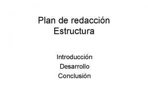 Plan de redaccin Estructura Introduccin Desarrollo Conclusin Confusio