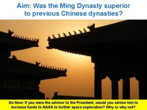 Aim Was the Ming Dynasty superior to previous