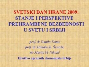 SVETSKI DAN HRANE 2009 STANJE I PERSPEKTIVE PREHRAMBENE