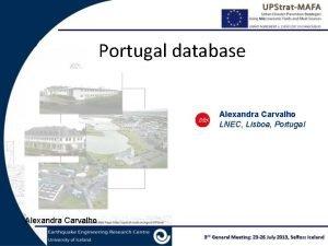 Portugal database Alexandra Carvalho LNEC Lisboa Portugal Alexandra
