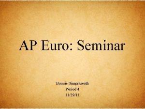 AP Euro Seminar Bonnie Simpraseuth Period 4 112911