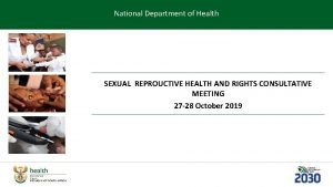 National Department of Health SEXUAL REPROUCTIVE HEALTH AND