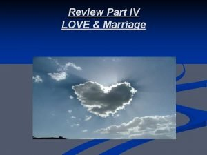 Review Part IV LOVE Marriage 8 Love Dr