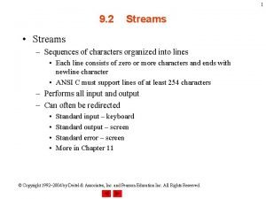 1 9 2 Streams Streams Sequences of characters