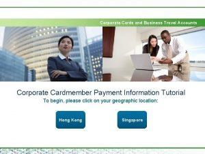 Corporate Cards and Business Travel Accounts Corporate Cardmember