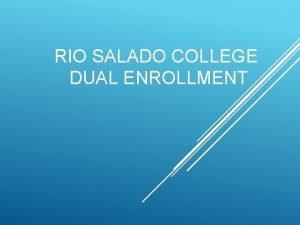 RIO SALADO COLLEGE DUAL ENROLLMENT Dual enrollment classes