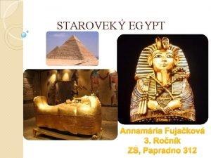 STAROVEK EGYPT Annamria Fujakov 3 Ronk Z Papradno