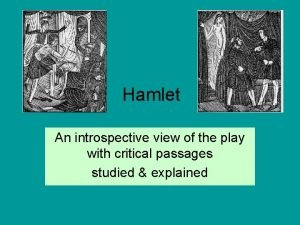 Hamlet An introspective view of the play with