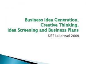 Business Idea Generation Creative Thinking Idea Screening and