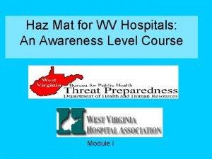 Haz Mat for WV Hospitals An Awareness Level