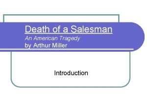 Death of a Salesman An American Tragedy by