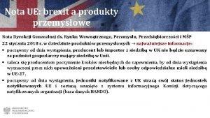 Nota UE brexit a produkty przemysowe Nota Dyrekcji