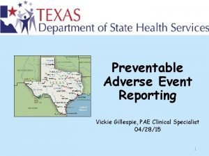 Preventable Adverse Event Reporting Vickie Gillespie PAE Clinical