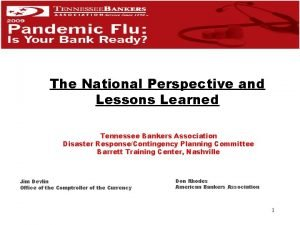 The National Perspective and Lessons Learned Tennessee Bankers