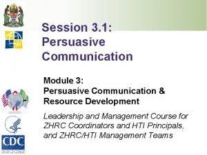 Session 3 1 Persuasive Communication Module 3 Persuasive