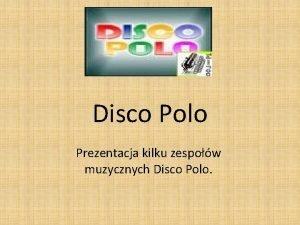 Disco Polo Prezentacja kilku zespow muzycznych Disco Polo