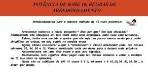 POTNCIA DE BASE 10 REGRAS DE ARREDONDAMENTO Arredondamento