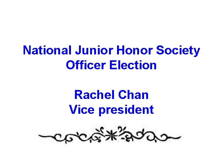 National Junior Honor Society Officer Election Rachel Chan