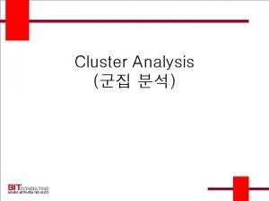 Cluster Analysis 3 Application Market Segmentation Benefit Segmentation