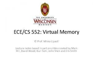 ECECS 552 Virtual Memory Prof Mikko Lipasti Lecture