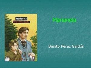 Marianela Benito Prez Galds Benito Prez Galds Etapas