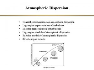 Atmospheric Dispersion General considerations on atmospheric dispersion Lagrangian