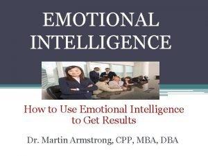 EMOTIONAL INTELLIGENCE How to Use Emotional Intelligence to