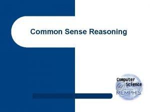 Common Sense Reasoning Common Sense Inference l Lets