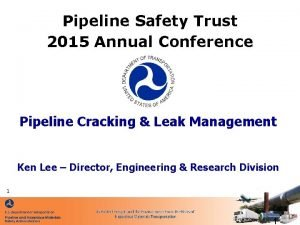 Pipeline Safety Trust 2015 Annual Conference Pipeline Cracking