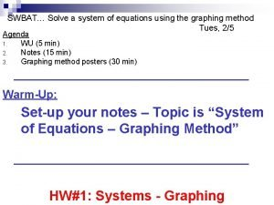 SWBAT Solve a system of equations using the