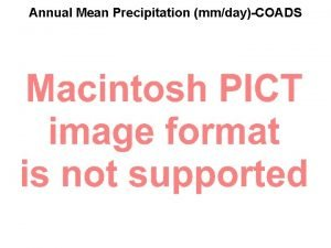 Annual Mean Precipitation mmdayCOADS Annual mean evaporation mmdayCOADS
