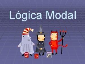 Lgica Modal Lgica Modal Origem A lgica modal