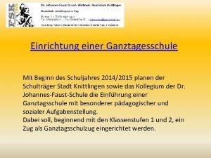 Einrichtung einer Ganztagesschule Mit Beginn des Schuljahres 20142015