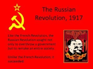 The Russian Revolution 1917 Like the French Revolution