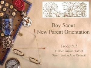 Boy Scout New Parent Orientation Troop 505 Golden