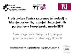 Predstavitev Centra za prenos tehnologij in Iskanje poslovnih
