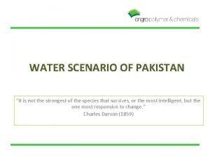 WATER SCENARIO OF PAKISTAN It is not the