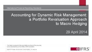 International Financial Reporting Standards Accounting for Dynamic Risk