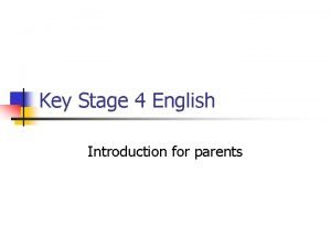 Key Stage 4 English Introduction for parents Key
