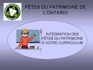FTES DU PATRIMOINE DE LONTARIO INTGRATION DES FTES