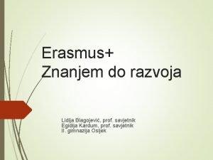 Erasmus Znanjem do razvoja Lidija Blagojevi prof savjetnik