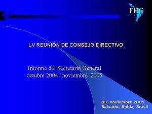 LV REUNIN DE CONSEJO DIRECTIVO Informe del Secretario