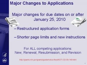 Major Changes to Applications Major changes for due